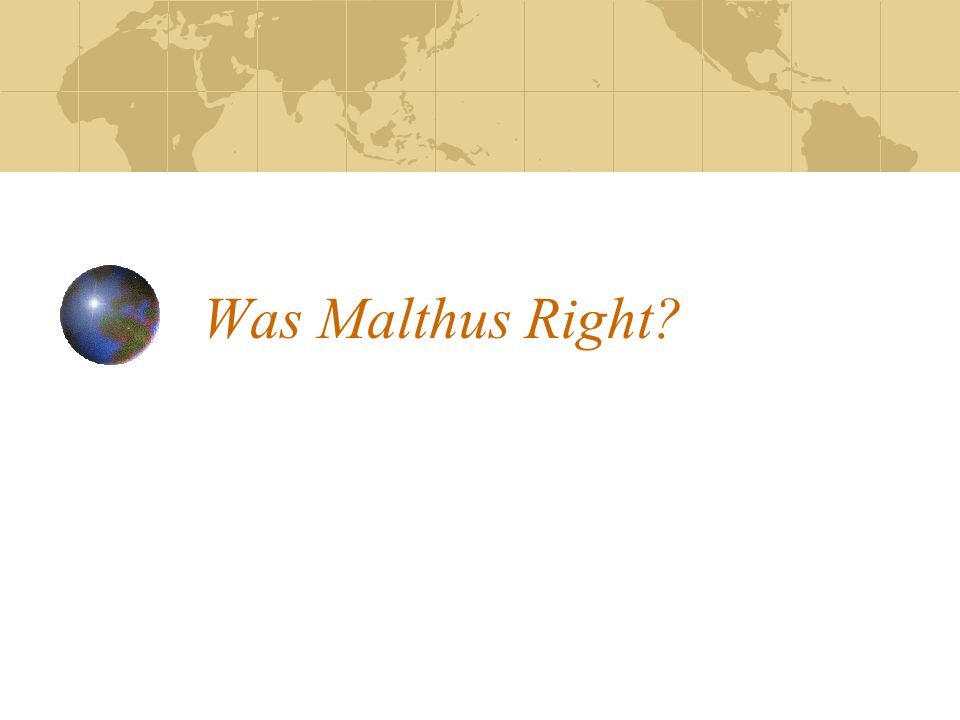Was Malthus Right