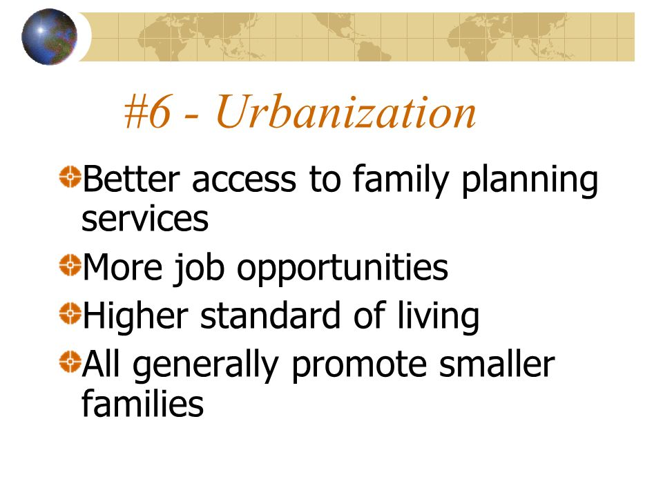 #6 - Urbanization Better access to family planning services