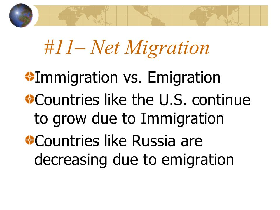 #11– Net Migration Immigration vs. Emigration