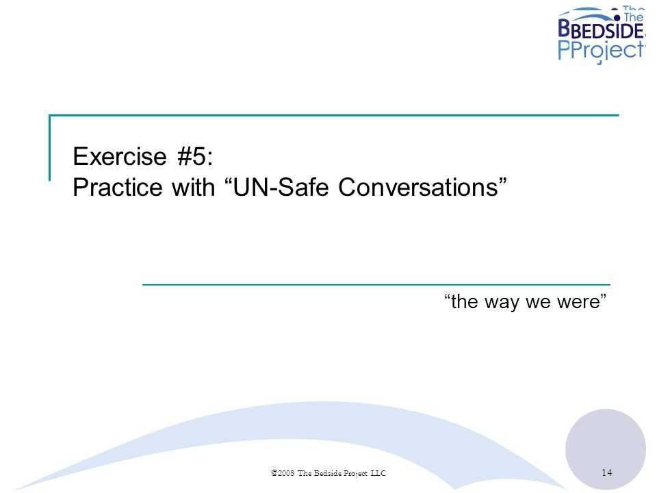 Exercise #5: Practice with UN-Safe Conversations