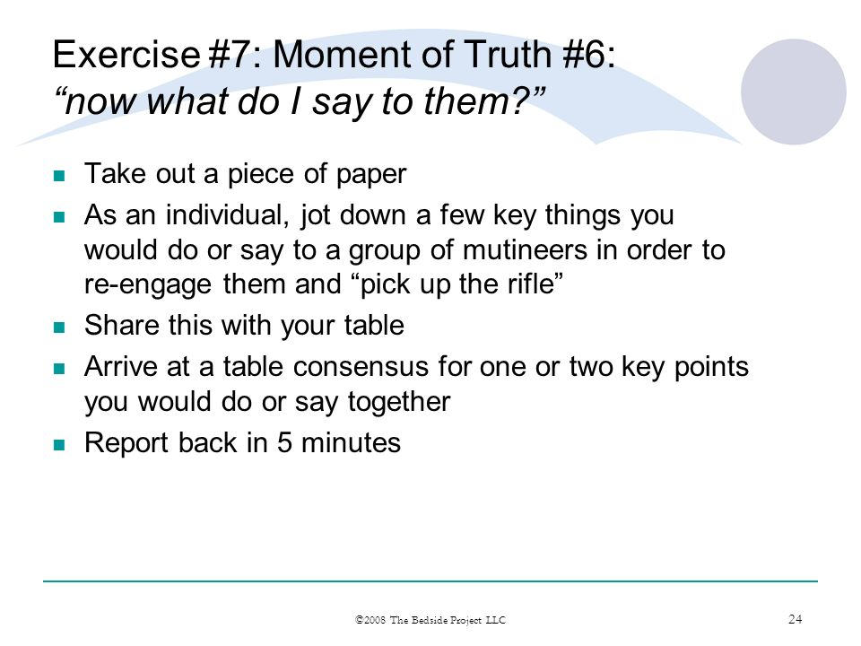 Exercise #7: Moment of Truth #6: now what do I say to them