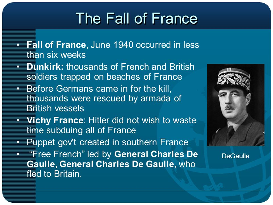 The Fall of France Fall of France, June 1940 occurred in less than six weeks.