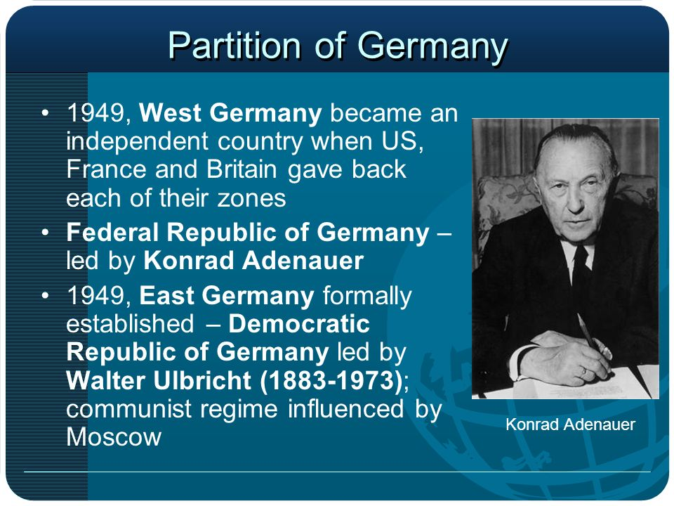 Partition of Germany 1949, West Germany became an independent country when US, France and Britain gave back each of their zones.