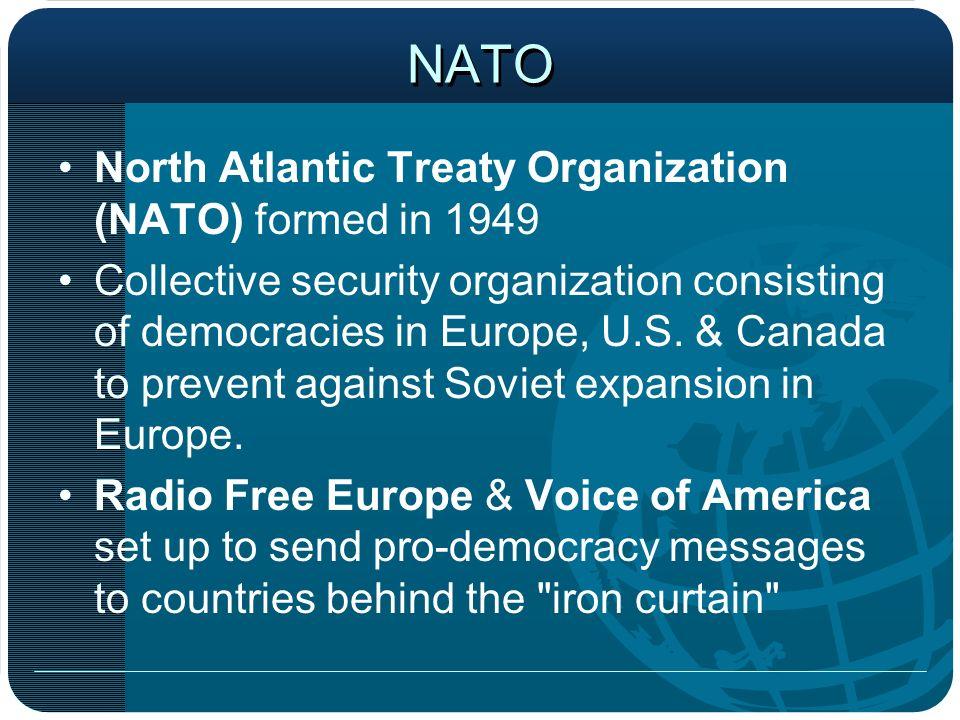 NATO North Atlantic Treaty Organization (NATO) formed in 1949