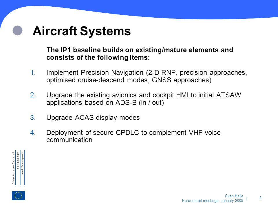 Aircraft Systems The IP1 baseline builds on existing/mature elements and consists of the following items:
