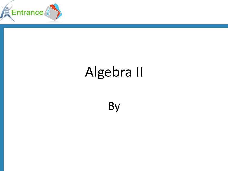 Algebra II By
