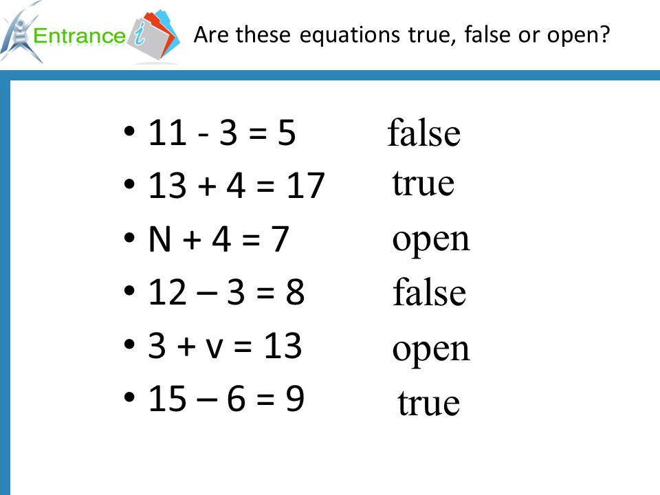 Are these equations true, false or open