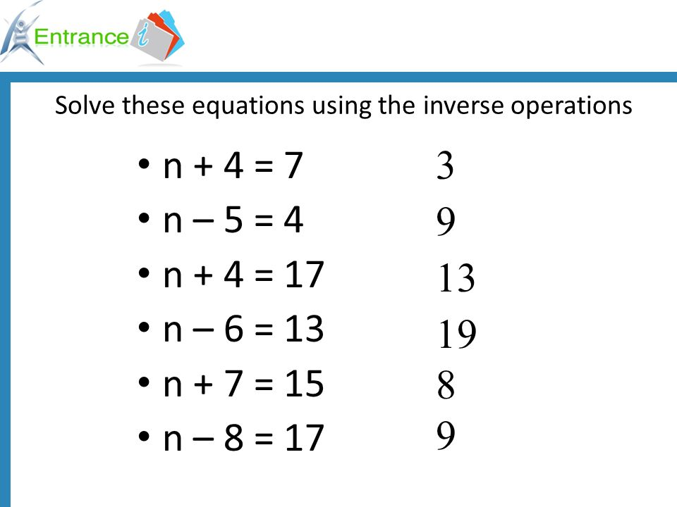 Solve these equations using the inverse operations