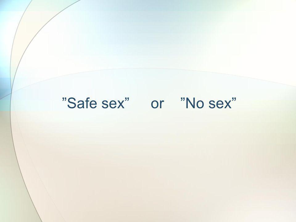 Safe sex or No sex