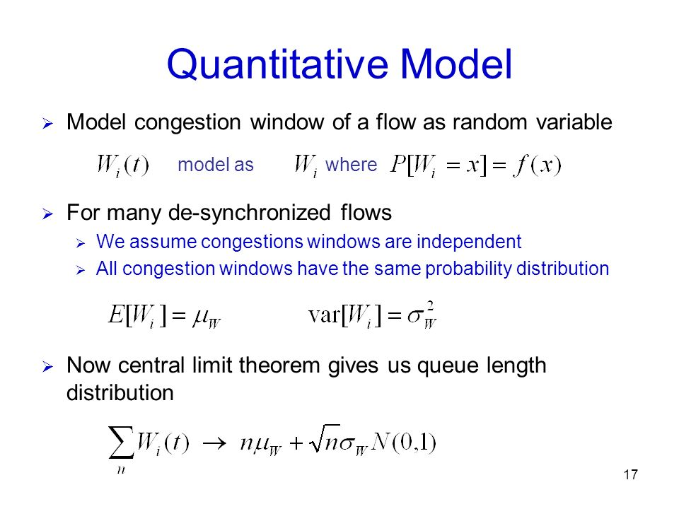 Quantitative Model Model congestion window of a flow as random variable. model as. where. For many de-synchronized flows.