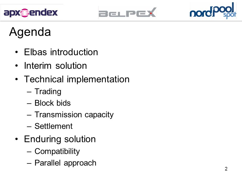 Agenda Elbas introduction Interim solution Technical implementation