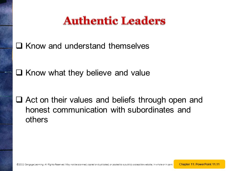Authentic Leaders Know and understand themselves