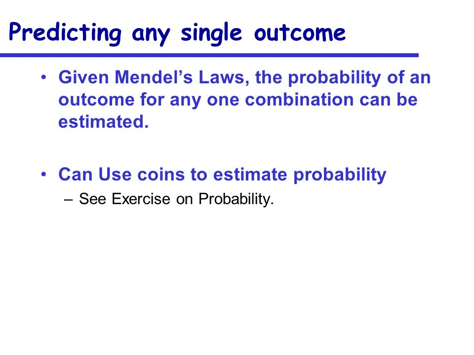 Predicting any single outcome