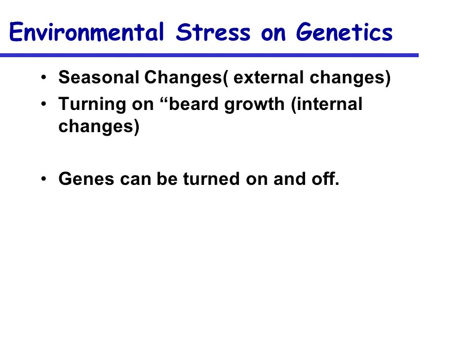 Environmental Stress on Genetics