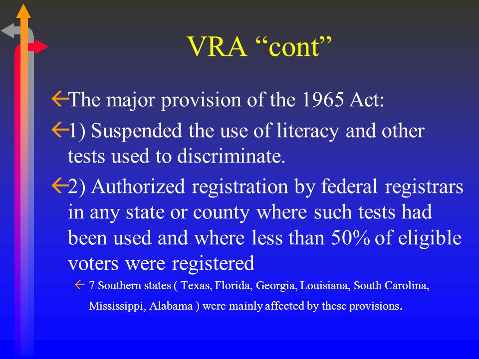 VRA cont The major provision of the 1965 Act: