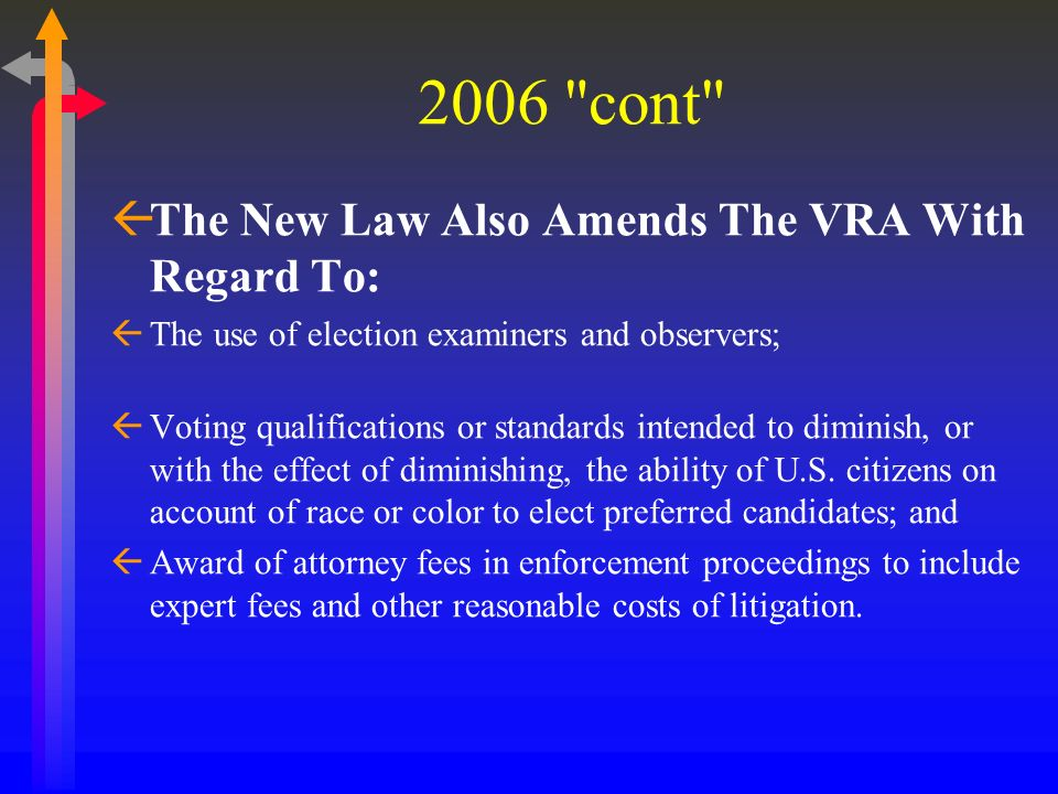 2006 cont The New Law Also Amends The VRA With Regard To: