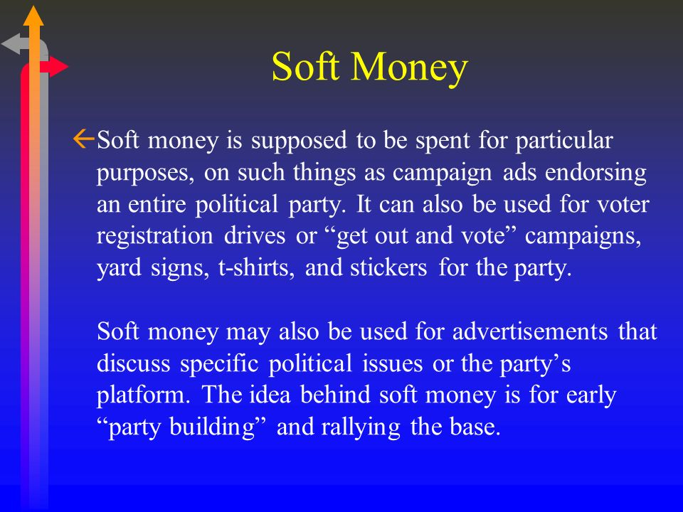 Soft Money