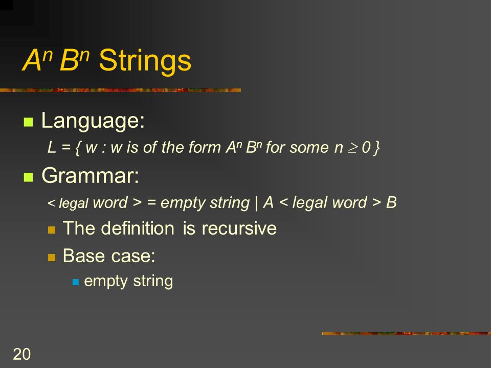 An Bn Strings Language: Grammar: The definition is recursive