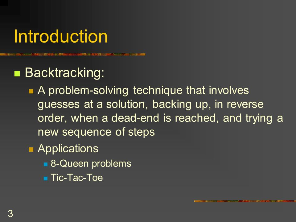 Introduction Backtracking:
