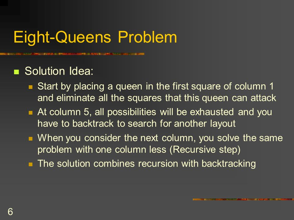 Eight-Queens Problem Solution Idea: