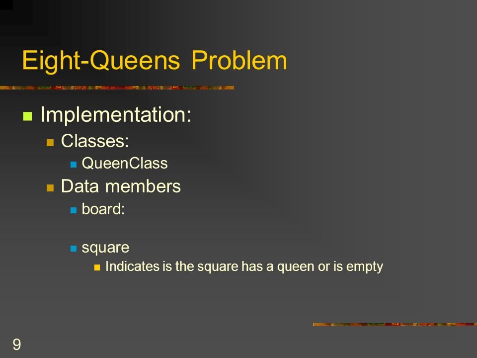 Eight-Queens Problem Implementation: Classes: Data members QueenClass