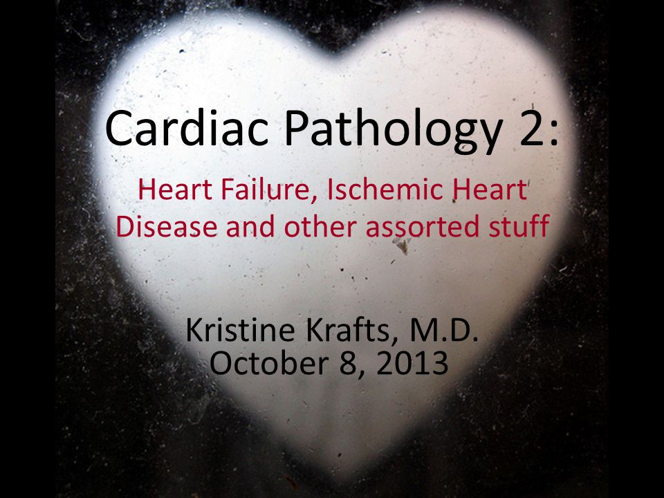 Heart Failure, Ischemic Heart Disease and other assorted stuff