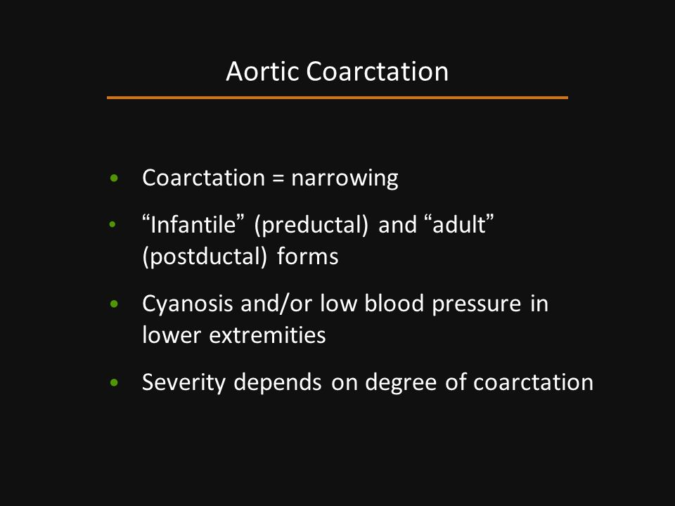 Aortic Coarctation Coarctation = narrowing