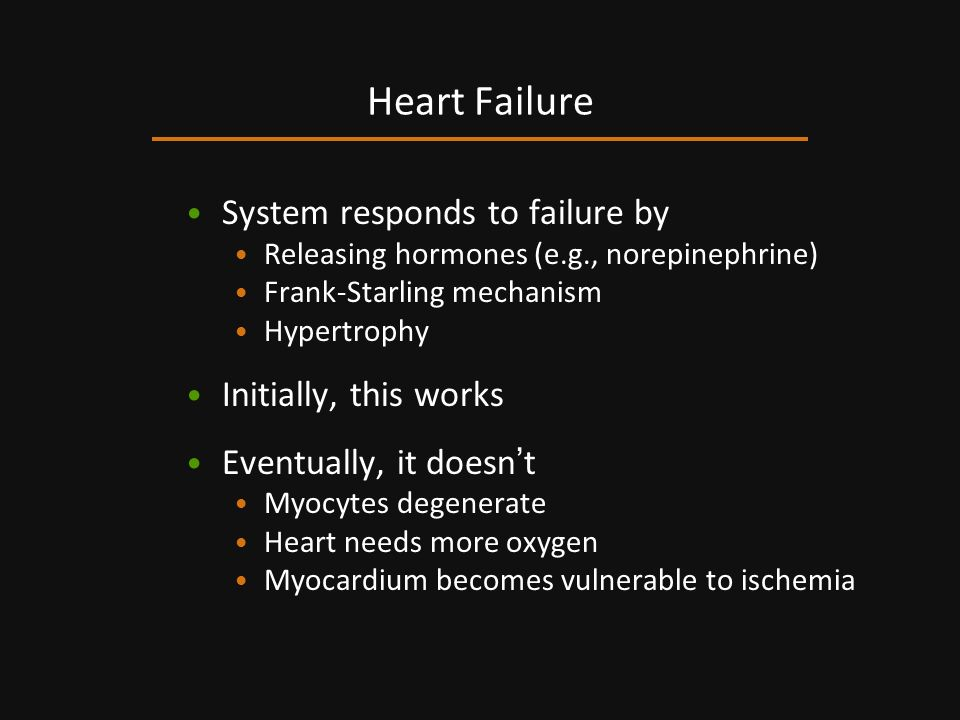 Heart Failure System responds to failure by Initially, this works