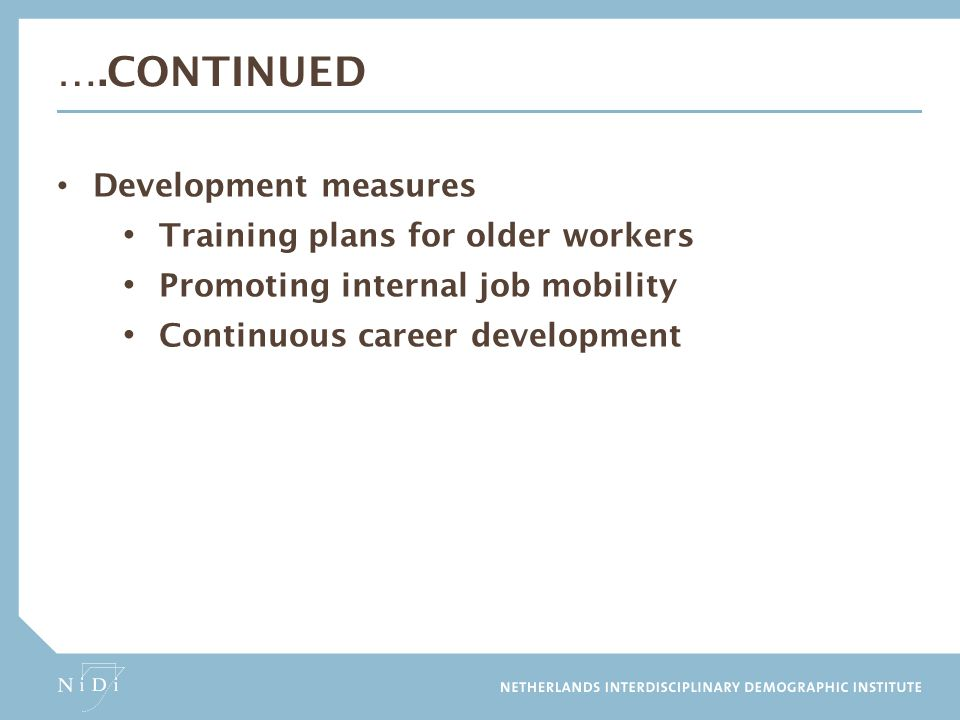 ….continued Development measures Training plans for older workers