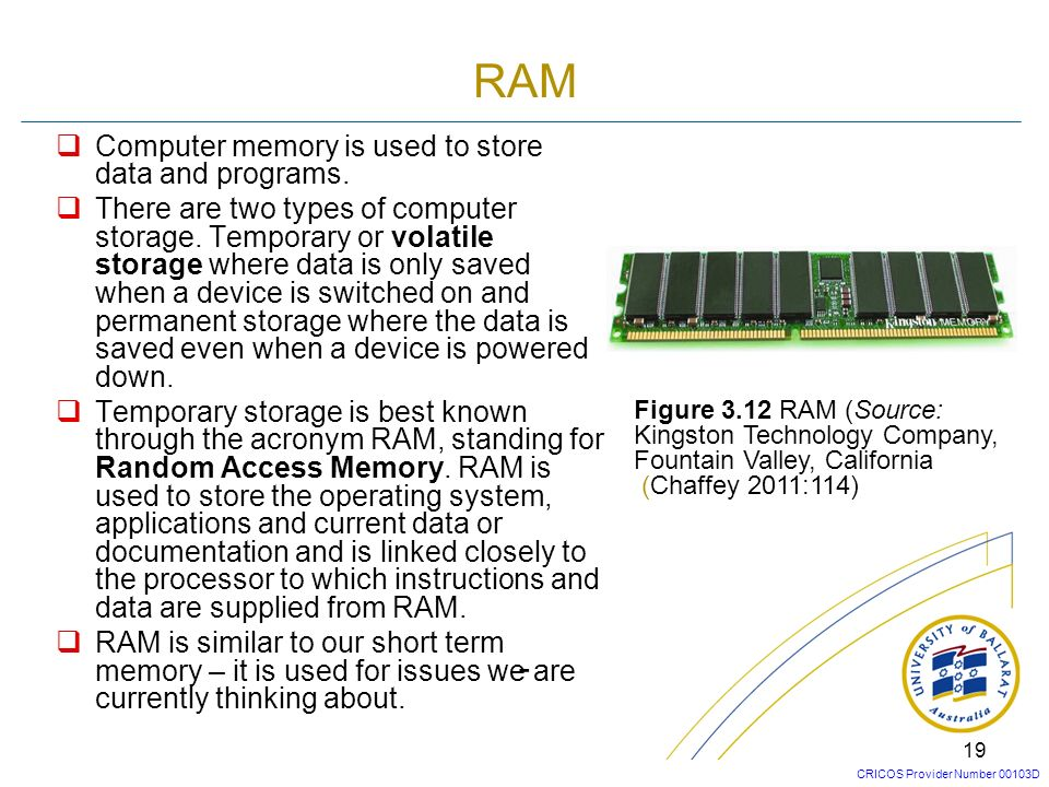 RAM - Computer memory is used to store data and programs.