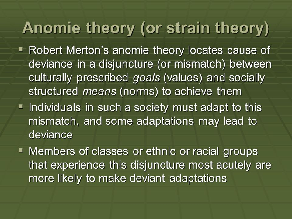 Anomie theory (or strain theory)