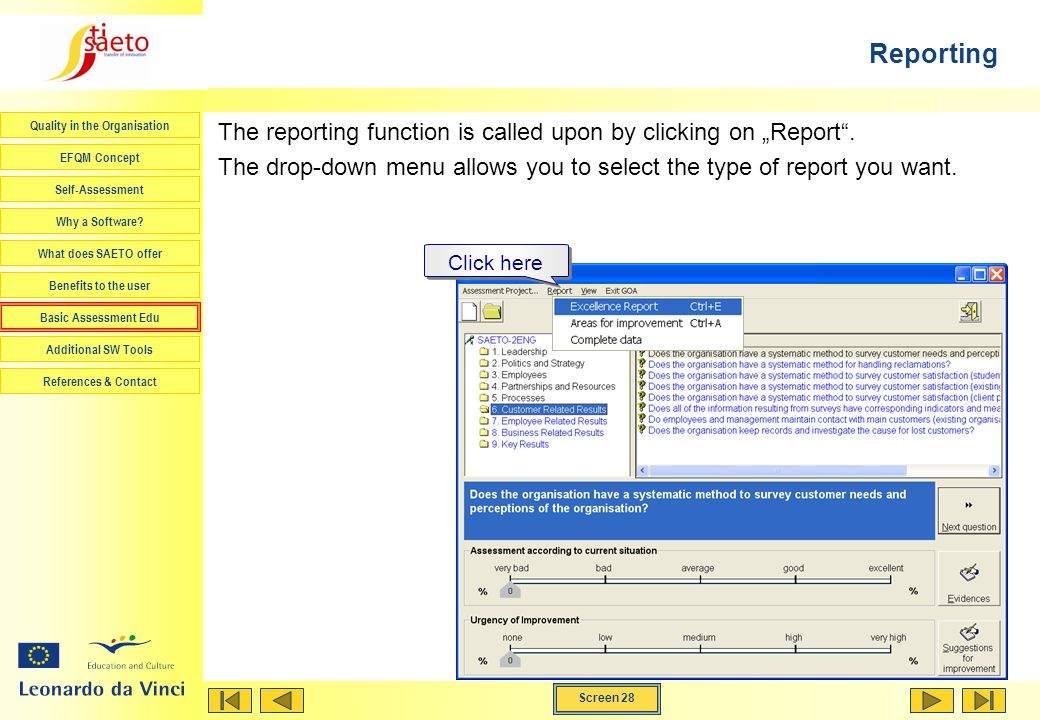"Reporting The reporting function is called upon by clicking on ""Report . The drop-down menu allows you to select the type of report you want."