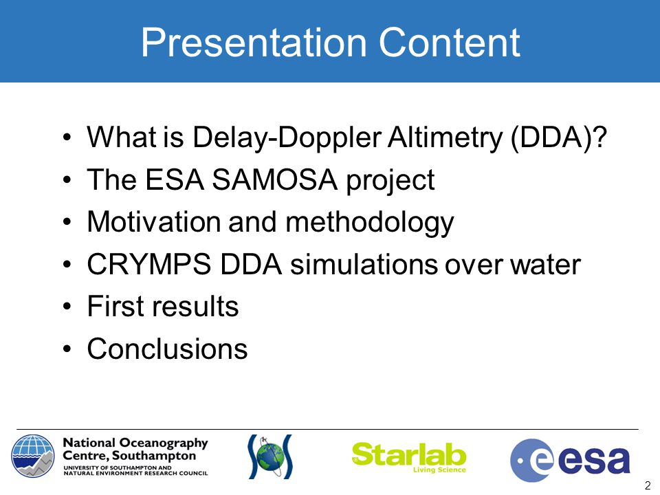 Presentation Content What is Delay-Doppler Altimetry (DDA)