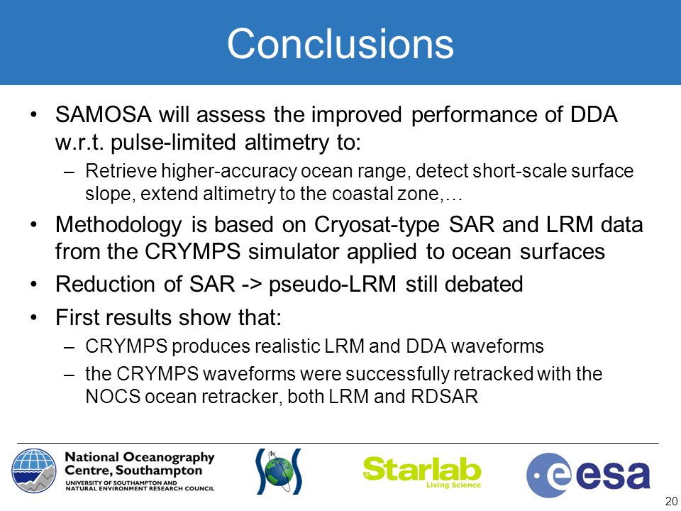 Conclusions SAMOSA will assess the improved performance of DDA w.r.t. pulse-limited altimetry to: