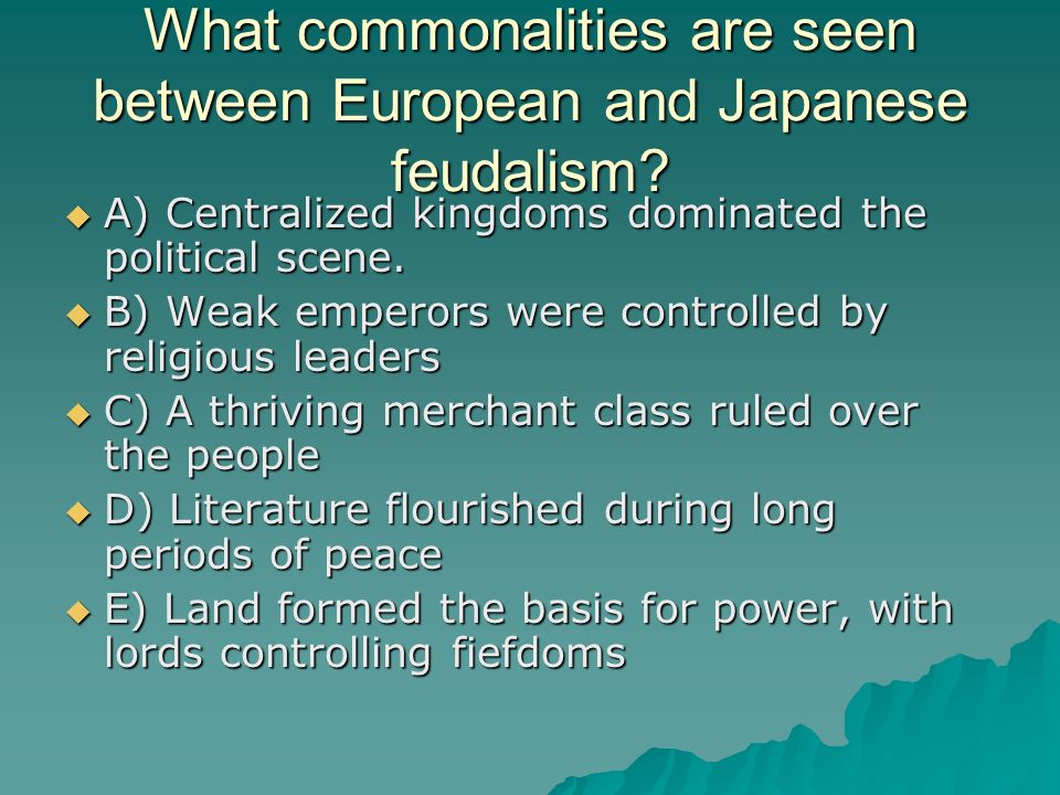 What commonalities are seen between European and Japanese feudalism