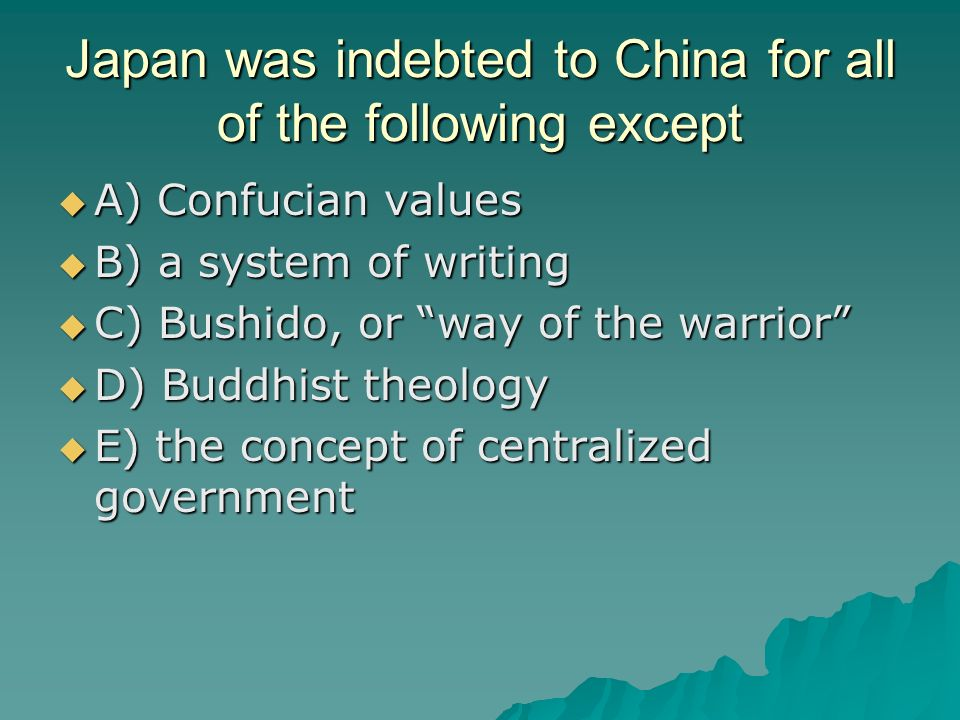 Japan was indebted to China for all of the following except