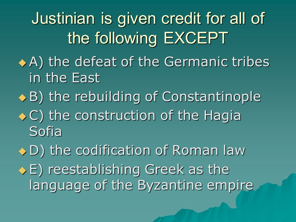 Justinian is given credit for all of the following EXCEPT