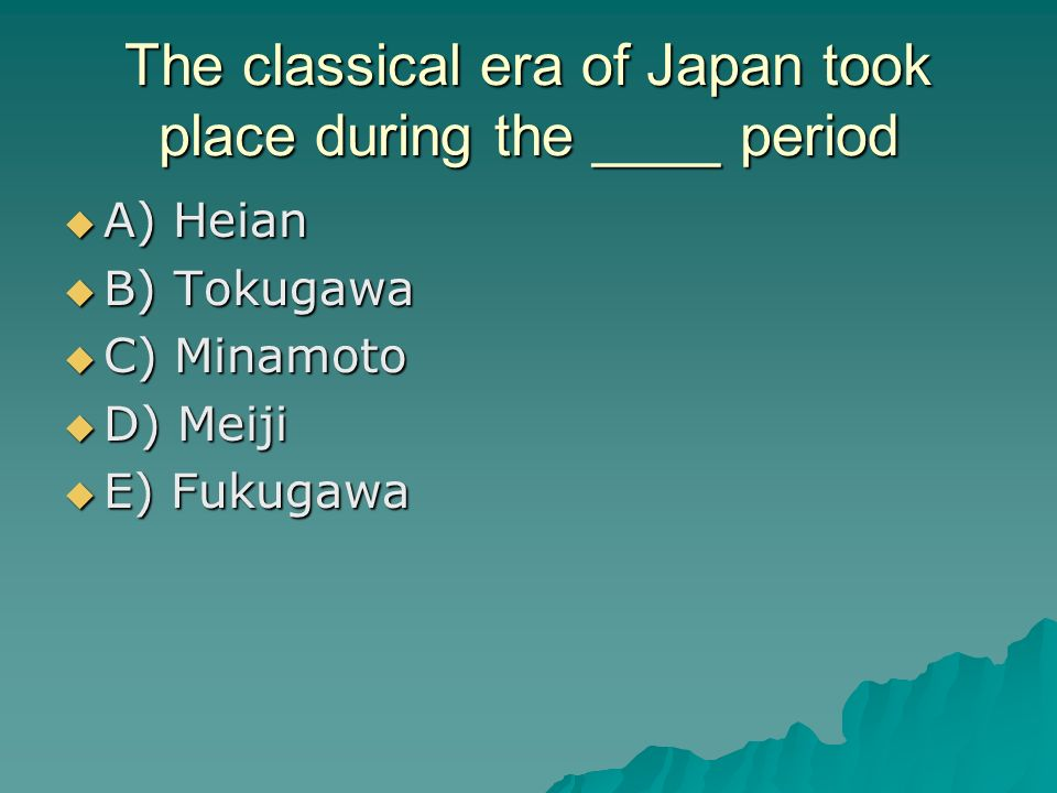 The classical era of Japan took place during the ____ period