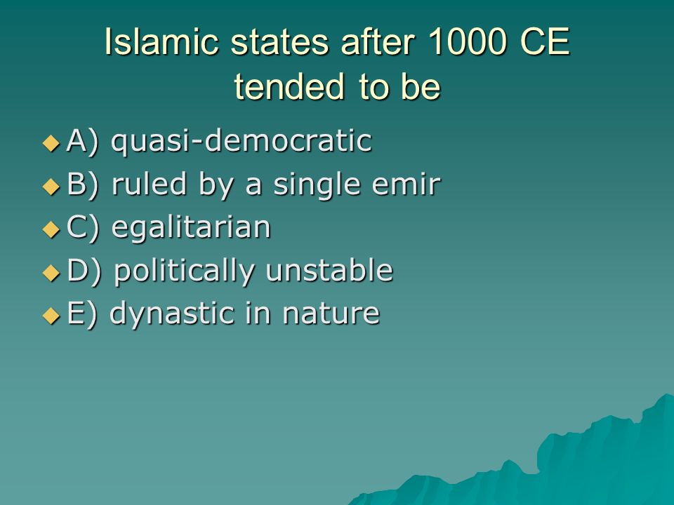 Islamic states after 1000 CE tended to be