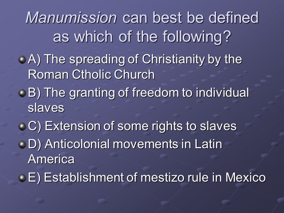 Manumission can best be defined as which of the following