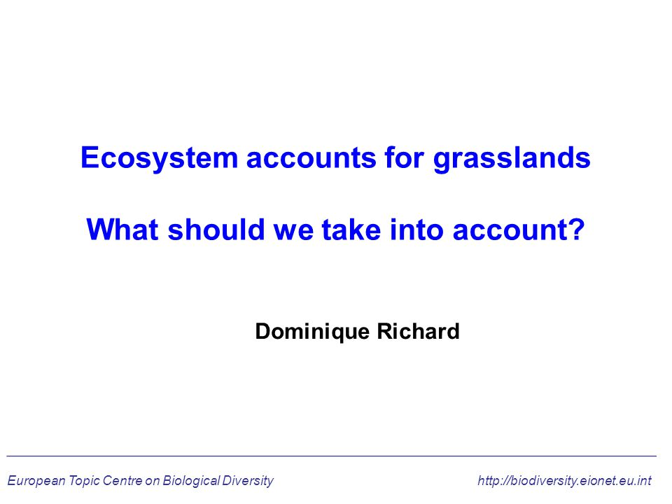 Ecosystem accounts for grasslands What should we take into account