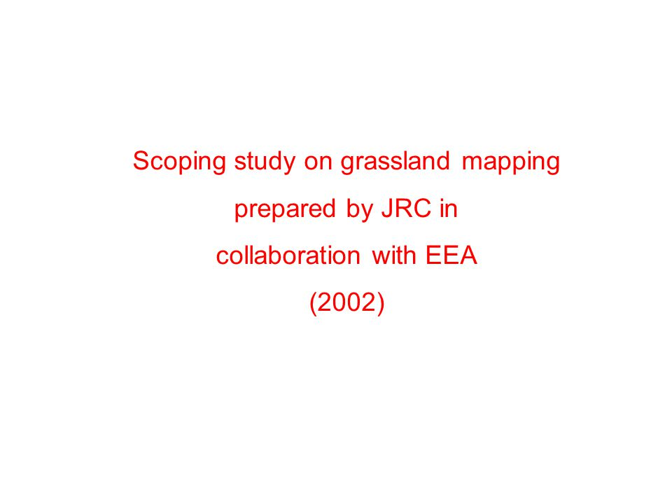 Scoping study on grassland mapping prepared by JRC in