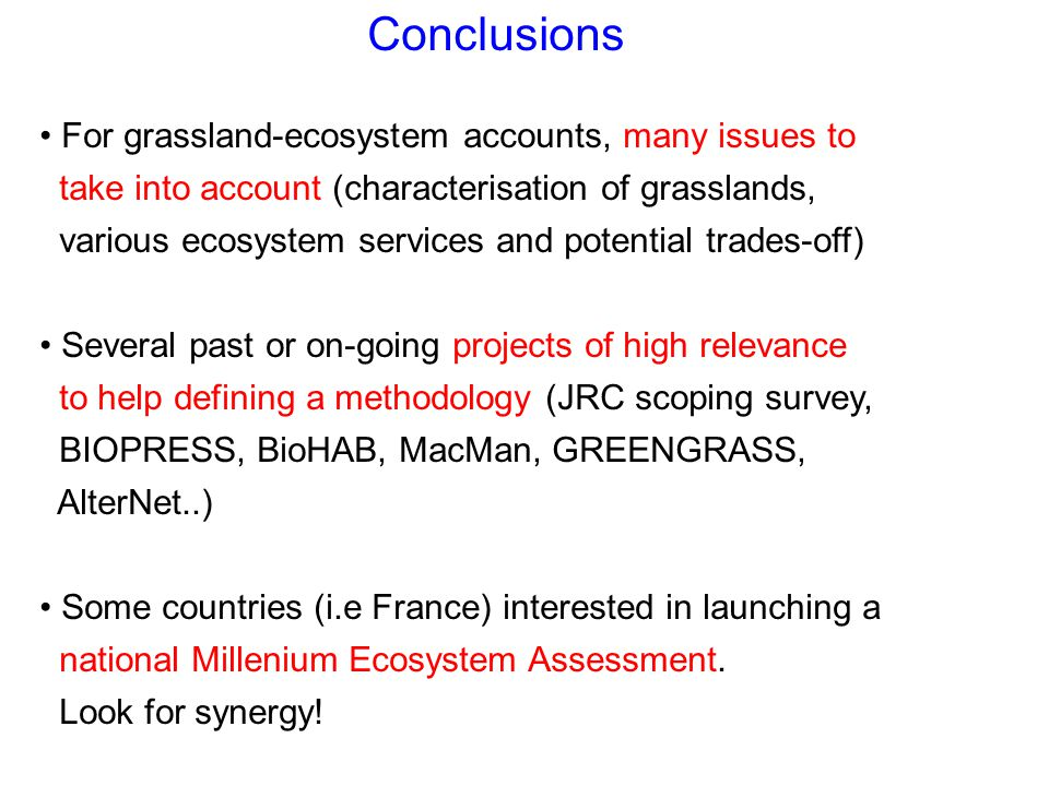 Conclusions For grassland-ecosystem accounts, many issues to