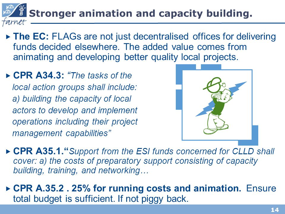 Stronger animation and capacity building.