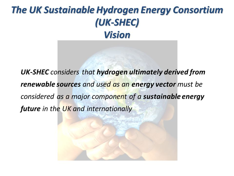The UK Sustainable Hydrogen Energy Consortium (UK-SHEC)