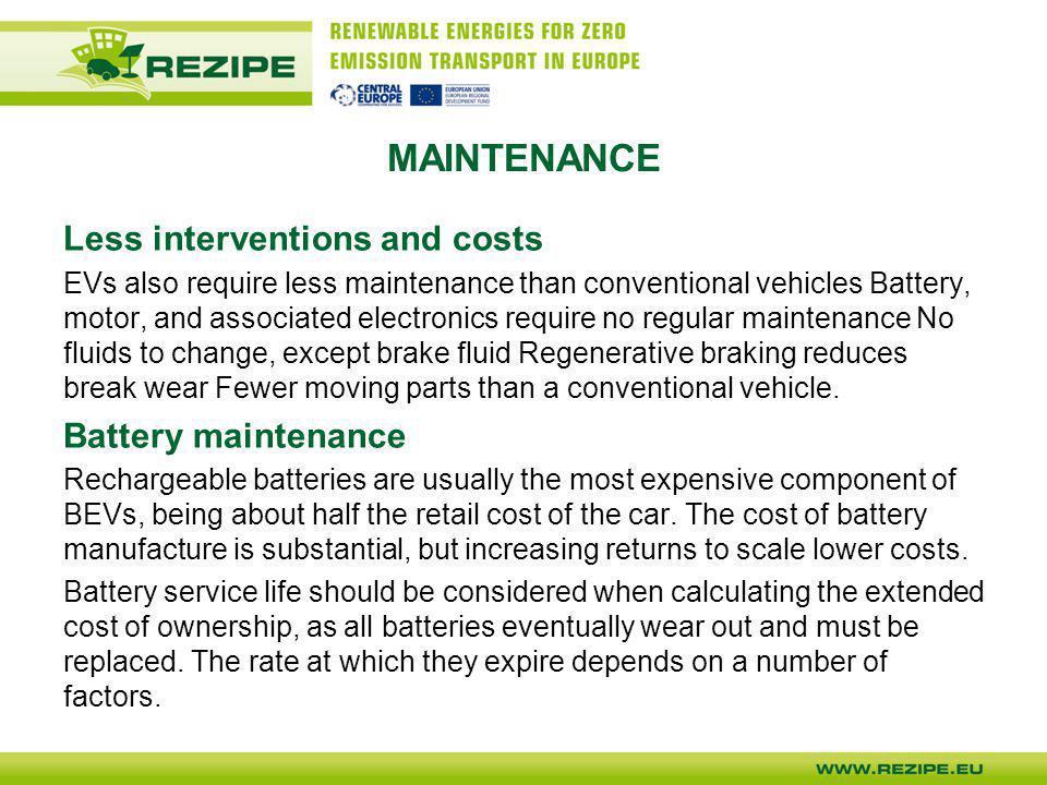 MAINTENANCE Less interventions and costs Battery maintenance