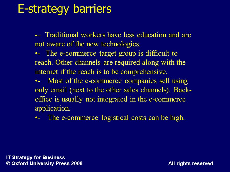 E-strategy barriers-- Traditional workers have less education and are not aware of the new technologies.