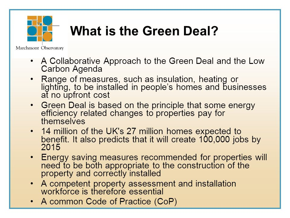 What is the Green Deal A Collaborative Approach to the Green Deal and the Low Carbon Agenda.