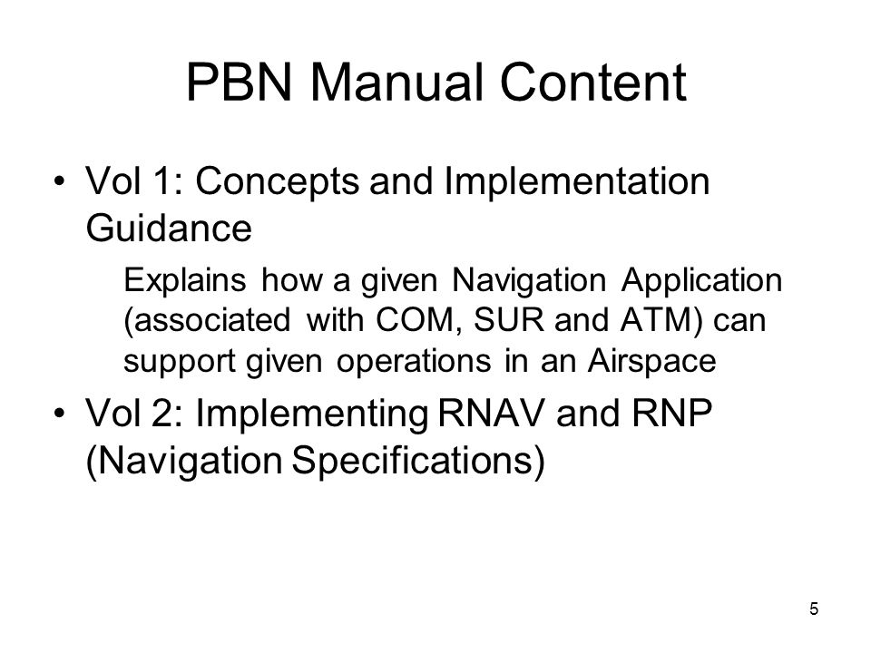 PBN Manual Content Vol 1: Concepts and Implementation Guidance