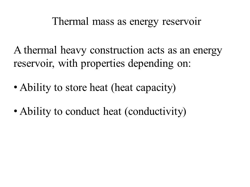 Thermal mass as energy reservoir